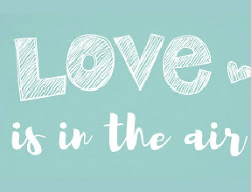 Be a Lover! Love is in the air…